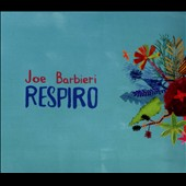 Joe Barbieri: Respiro [Digipak] *
