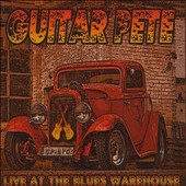 Guitar Pete: Live at the Blues Warehouse