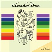 Josh Levine: Chromachord Dream