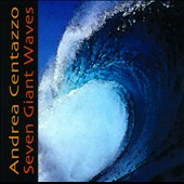 Andrea Centazzo: Seven Giant Waves