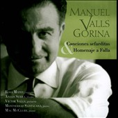 Manuel Valls: Sephardic Songs  for soprano, flute, and guitar / Rosa Mateu: soprano; Mac McClure: piano; Victor Valls: guitar; Montserrat Santacana: piano; Ant&oacute;n Serra: flute