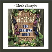 David Ossenfort: Hymns to Praise Him