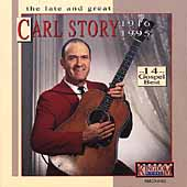 Carl Story: Late and Great Carl Story