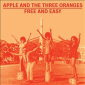 Apple and the Three Oranges: Free and Easy: The Complete Works 1970-1975