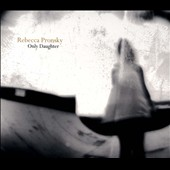 Rebecca Pronsky: Only Daughter [Digipak]
