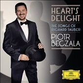 Heart's Delight: The Songs of Richard Tauber / Piotr Beczala, tenor