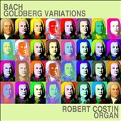 Bach: Goldberg Variations / Robert Costin, organ