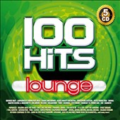 Various Artists: 100 Hits Lounge