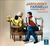 Nicola Porpora: Arias for Farinelli / Philippe Jaroussky, countertenor; Cecilia Bartoli (appearing in two selections)