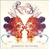 Pursuing the End: Symmetry of Scorn [Digipak]