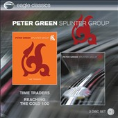 Peter Green/Peter Green Splinter Group: Time Traders/Reaching the Cold 100