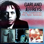 Garland Jeffreys: True Confessions: The Epic Sessions *