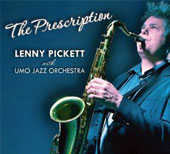 Lenny Pickett (Saxophone)/UMO Jazz Orchestra: The Prescription [Digipak]