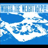 Various Artists: Worth the Weight, Vol. 2: From the Edge [Digipak]