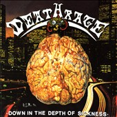 Deathrage: Down in the Depth of Sickness [Digipak]