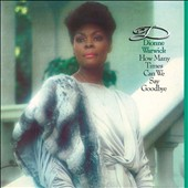 Dionne Warwick: How Many Times Can We Say Goodbye