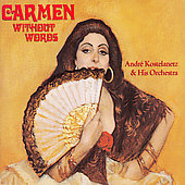 Carmen Without Words / Andr&#233; Kostelanetz & His Orchestra