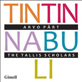 Arvo Pärt: Tintinnabuli (from the Latin for 'bell') / The Tallis Scholars, Phillips