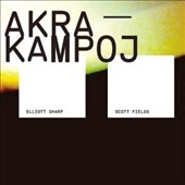 Elliott Sharp/Scott Fields: Akra Kampoj [Digipak]