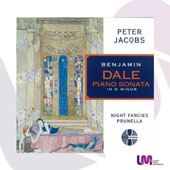 Benjamin Dale (1885-1943): Piano Sonata in D minor; Night Fancies; Prunella / Peter Jacobs, piano