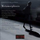 Metamorphosis: Classical Meets Jazz and Modern - a crossover compilation including tracks from 3 Grammy-nominated albums / Uri Caine, Kneebody & Theo Bleckmann, Fumio Yasuda and many more