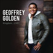 Geoffrey Golden: Kingdom...Live!