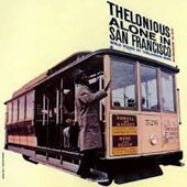 Thelonious Monk: Thelonious Alone in San Francisco [10/9]