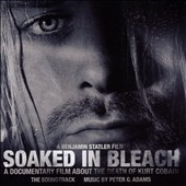 Peter G. Adams: Soaked in Bleach [Original Motion Picture Soundtrack]
