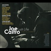 Joe Castro (Piano): Lush Life: A Musical Journey