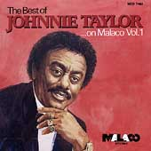 Johnnie Taylor: The Best of Johnnie Taylor on Malaco, Vol. 1