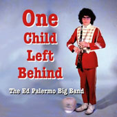 Ed Palermo/Ed Palermo Big Band: One Child Left Behind