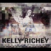 Kelly Richey: Shakedown Soul