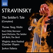 Igor Stravinsky (1882-1971): The Soldier's Tale / Tianwa Yang, violin; Fred Child, Jared McGuire, Jeff Biehl, actors; Virginia Arts Festval Chamber Players, JoAnn Falletta