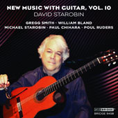 New Music with Guitar, Vol. 10 - Works by Gregg Smith, William Bland, Michael Starobin, Paul Chihara & Poul Ruders / David Starobin, guitar; Various artists