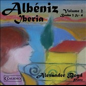 Isaac Albeniz (1860-1909): Iberia (Suite for Piano) Vol. 2 Books 3 & 4 / Alexander Boyd, Piano
