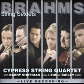 Brahms: String Sextets Nos. 1 & 2 / Cypress String Quartet; Zuill Bailey, Cello; Barry Schiffman, Viola