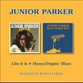 Junior Parker: Like It Is/Honey-Drippin' Blues *