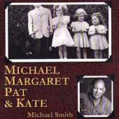 Michael Peter Smith: Michael Margaret Pat & Kate