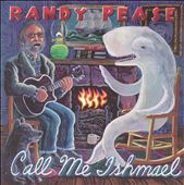Randy Pease: Call Me Ishmael