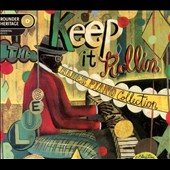Various Artists: Keep It Rollin': The Blues Piano Collection