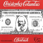 Offenbach: Christopher Columbus / Francis, Arthur