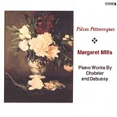 Pièces Pittoresques - Chabrier, Debussy / Margaret Mills