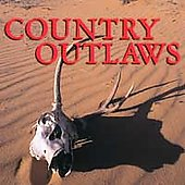 Various Artists: Country Outlaws [2004 Columbia River]
