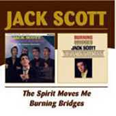 Jack Scott: Spirit Moves Me/Burning Bridges