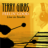 Terry Gibbs: Feelin' Good: Live in Studio