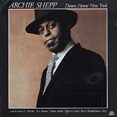 Archie Shepp: Down Home New York
