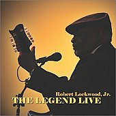 Robert Lockwood, Jr.: Legend Live