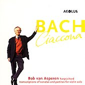 J.S. Bach: Ciaccona / Bob van Asperen