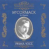 John McCormack (Tenor Vocal): In Opera: Prima Voce