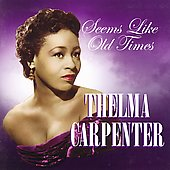 Thelma Carpenter: Seems Like Old Times *